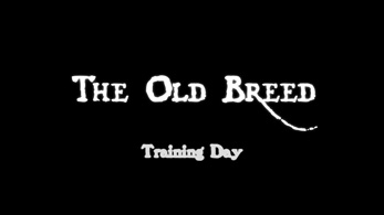 The old breed - Training day
